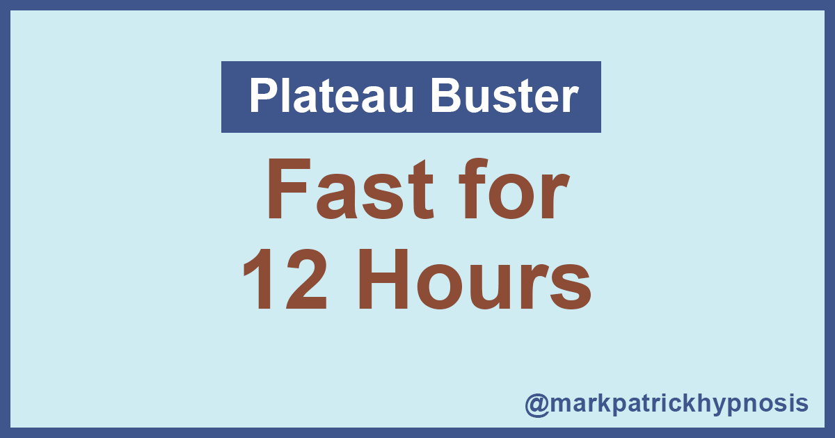 Fast for 12 Hours to Break Through Your Weight Loss ...